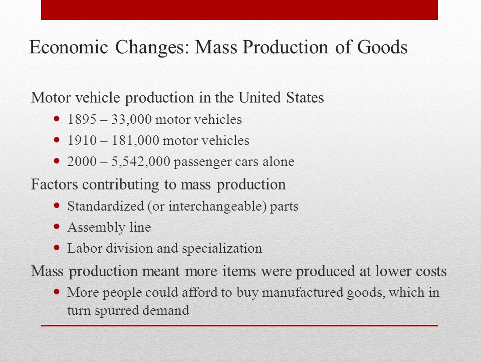 Economic Changes: Mass Production of Goods