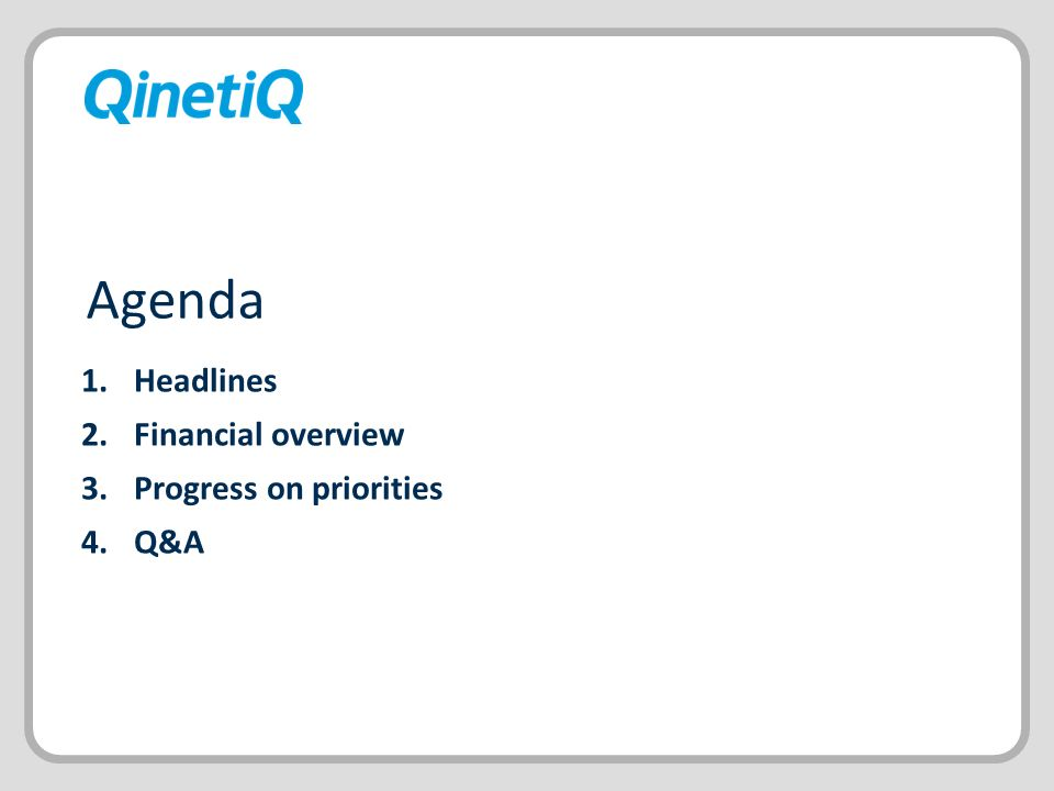 Headlines Financial overview Progress on priorities Q&A