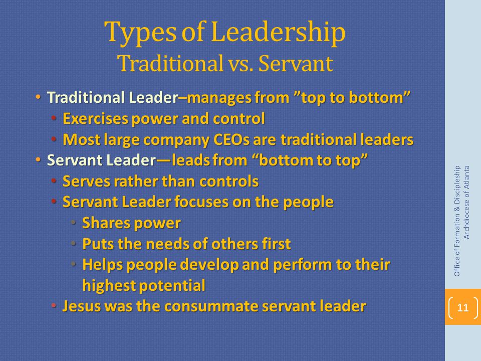 Types of Leadership Traditional vs. Servant