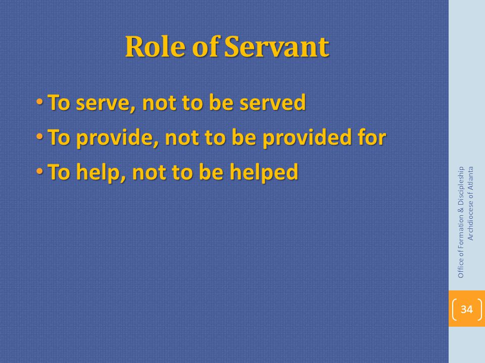Role of Servant To serve, not to be served