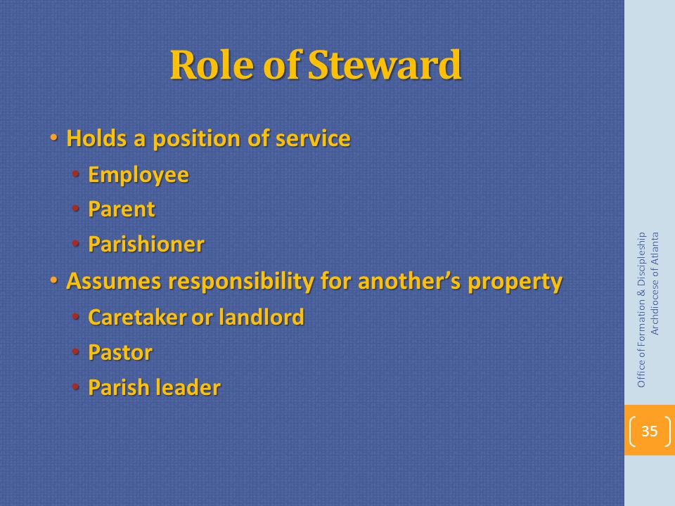 Role of Steward Holds a position of service