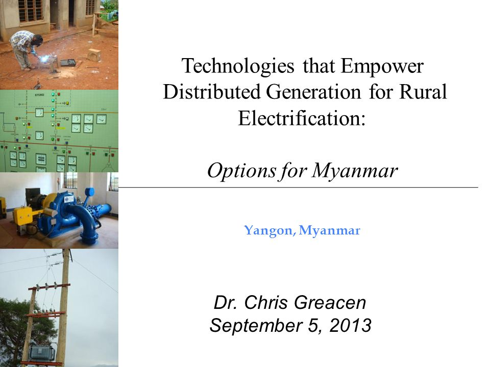 Technologies that Empower Distributed Generation for Rural Electrification: Options for Myanmar