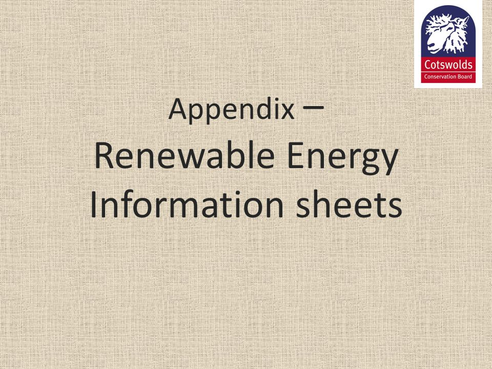Appendix – Renewable Energy Information sheets