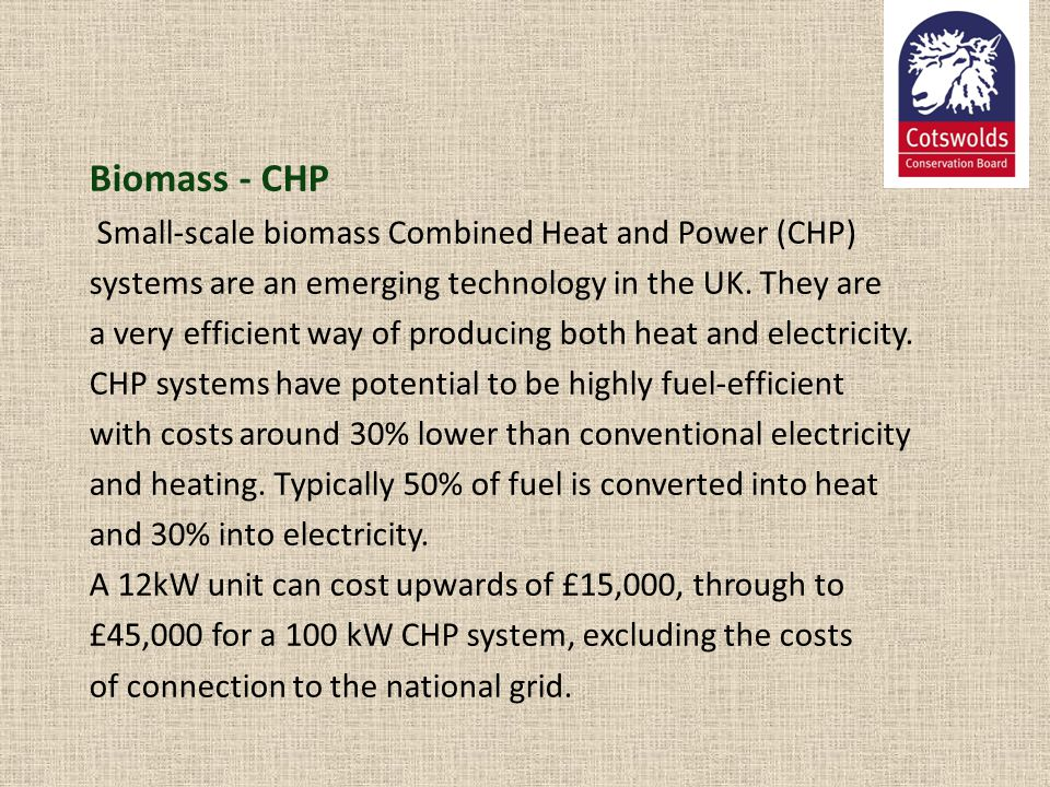 Biomass - CHP Small-scale biomass Combined Heat and Power (CHP)