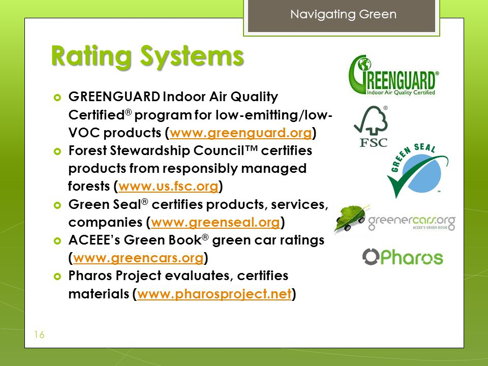 Navigating Green Rating Systems. GREENGUARD Indoor Air Quality Certified® program for low-emitting/low-VOC products (www.greenguard.org)