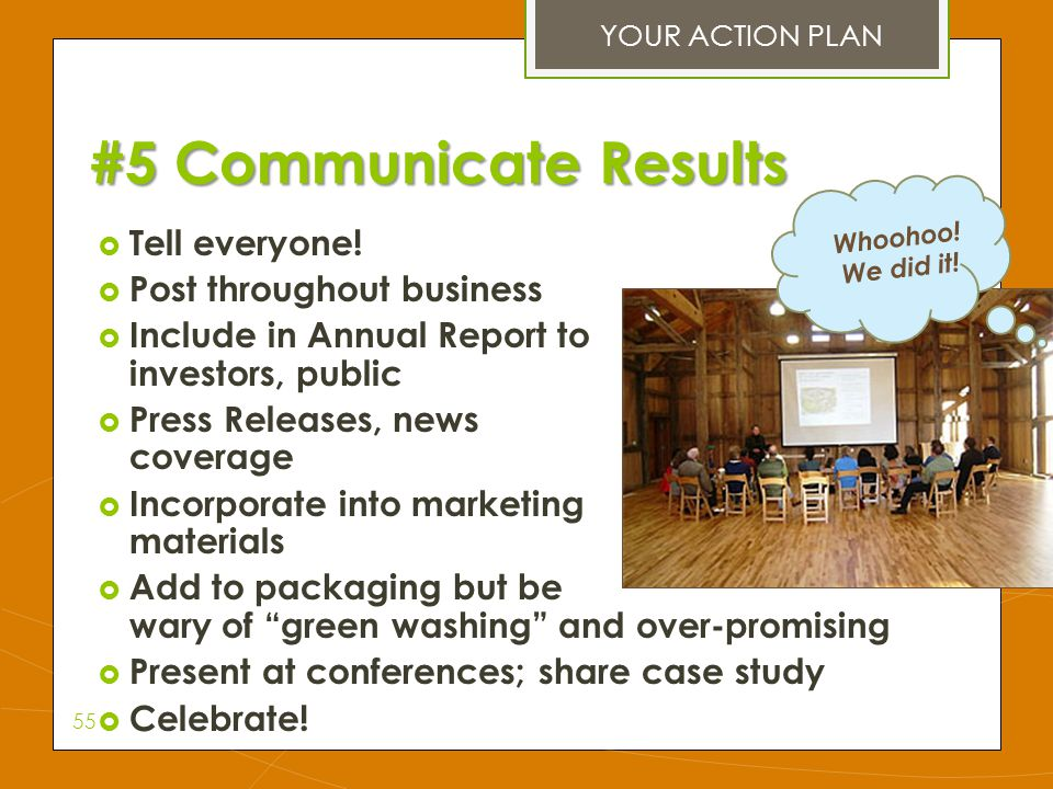 #5 Communicate Results Tell everyone! Post throughout business