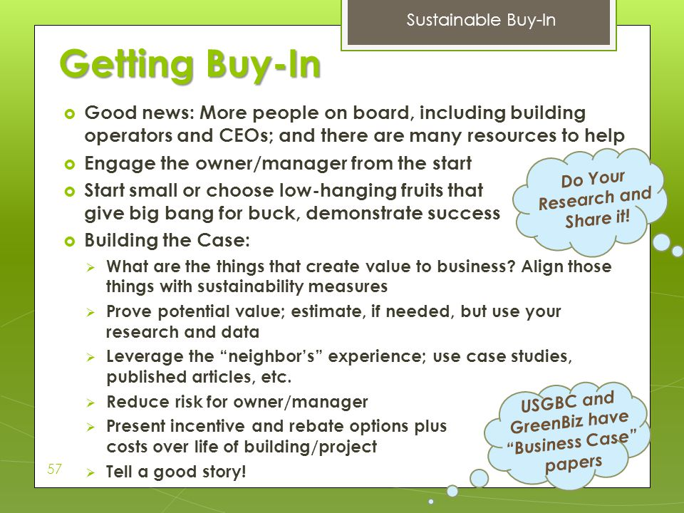 Sustainable Buy-In Getting Buy-In. Good news: More people on board, including building operators and CEOs; and there are many resources to help.