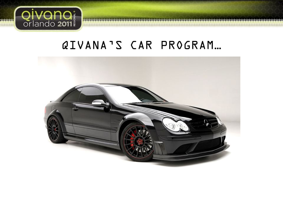 QIVANA'S CAR PROGRAM…