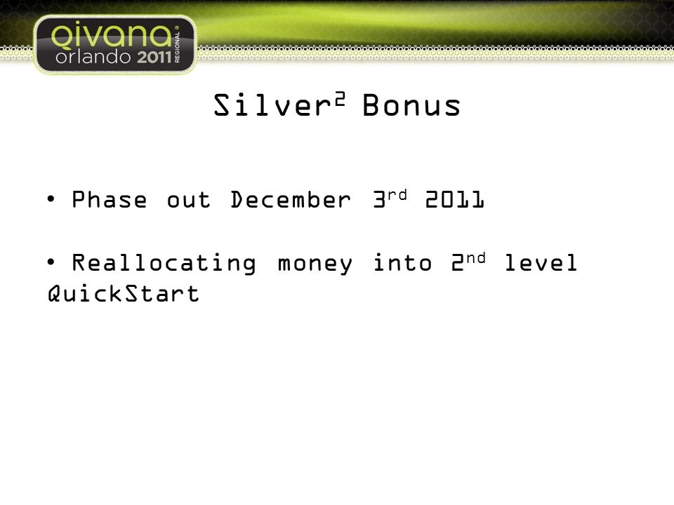 Silver2 Bonus Phase out December 3rd 2011