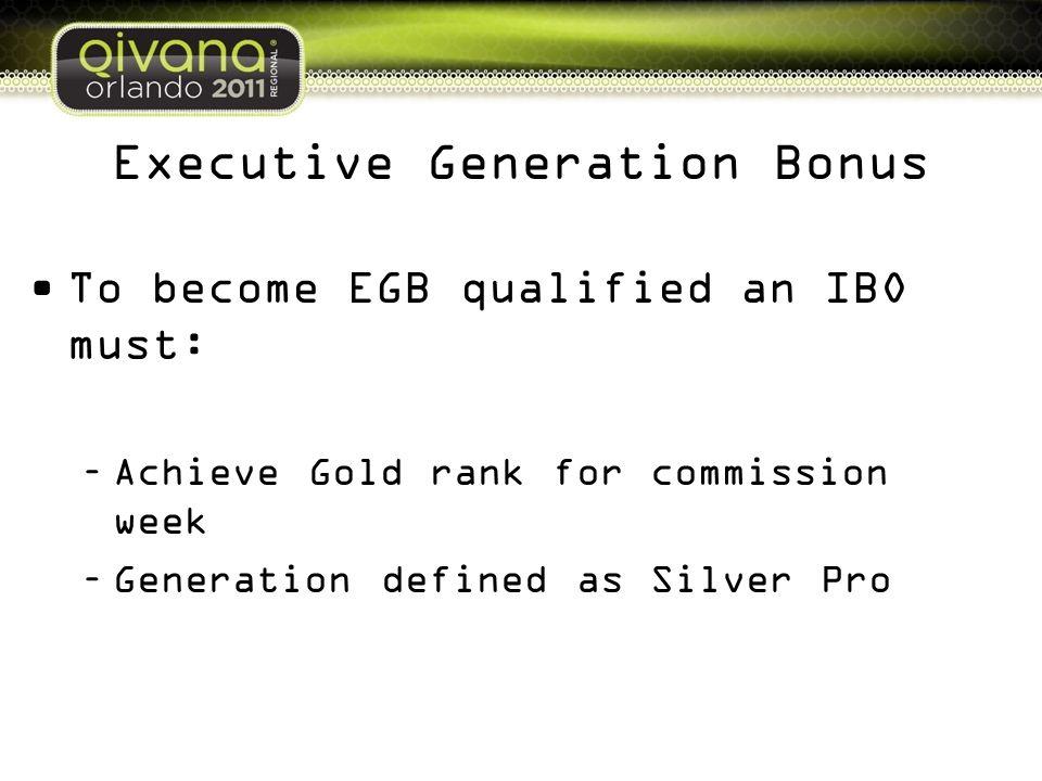 Executive Generation Bonus