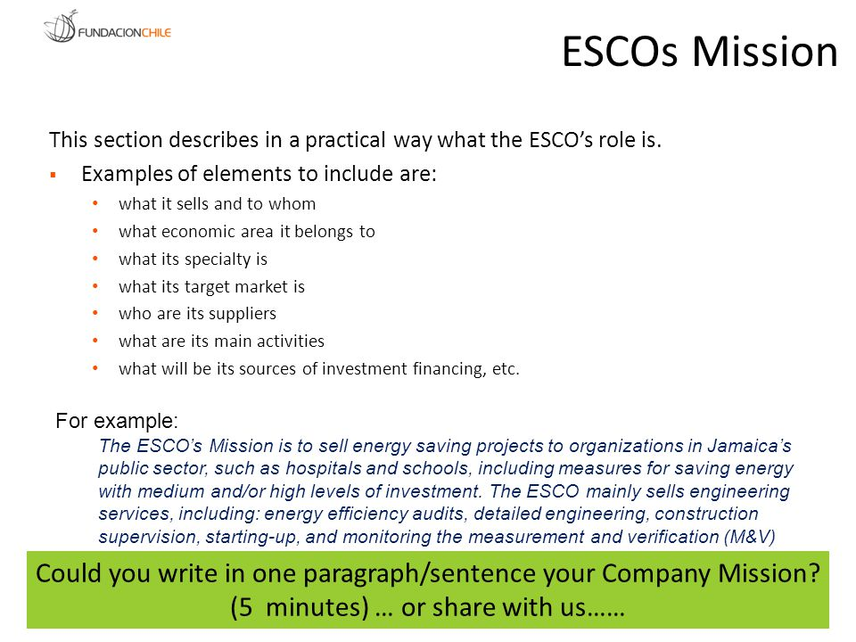 ESCOs Mission This section describes in a practical way what the ESCO's role is. Examples of elements to include are: