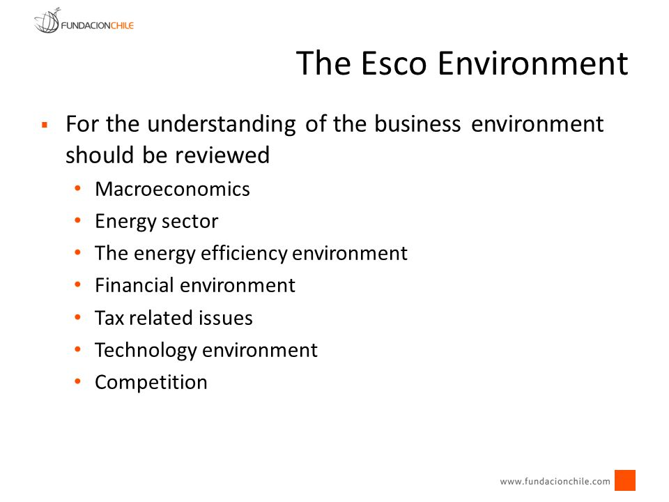 The Esco Environment For the understanding of the business environment should be reviewed. Macroeconomics.