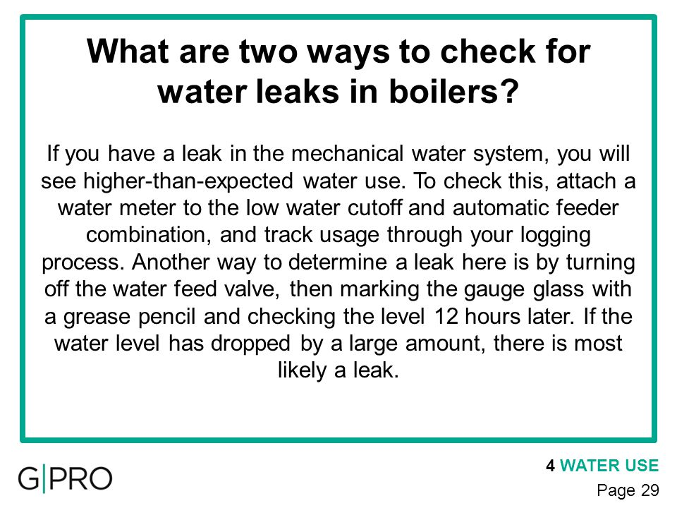 What are two ways to check for water leaks in boilers