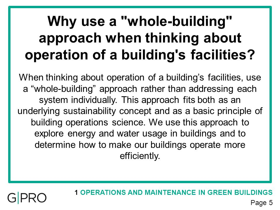 Why use a whole-building approach when thinking about operation of a building s facilities