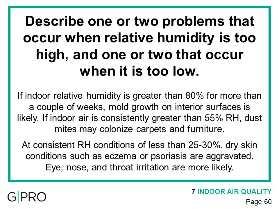 Describe one or two problems that occur when relative humidity is too high, and one or two that occur when it is too low.