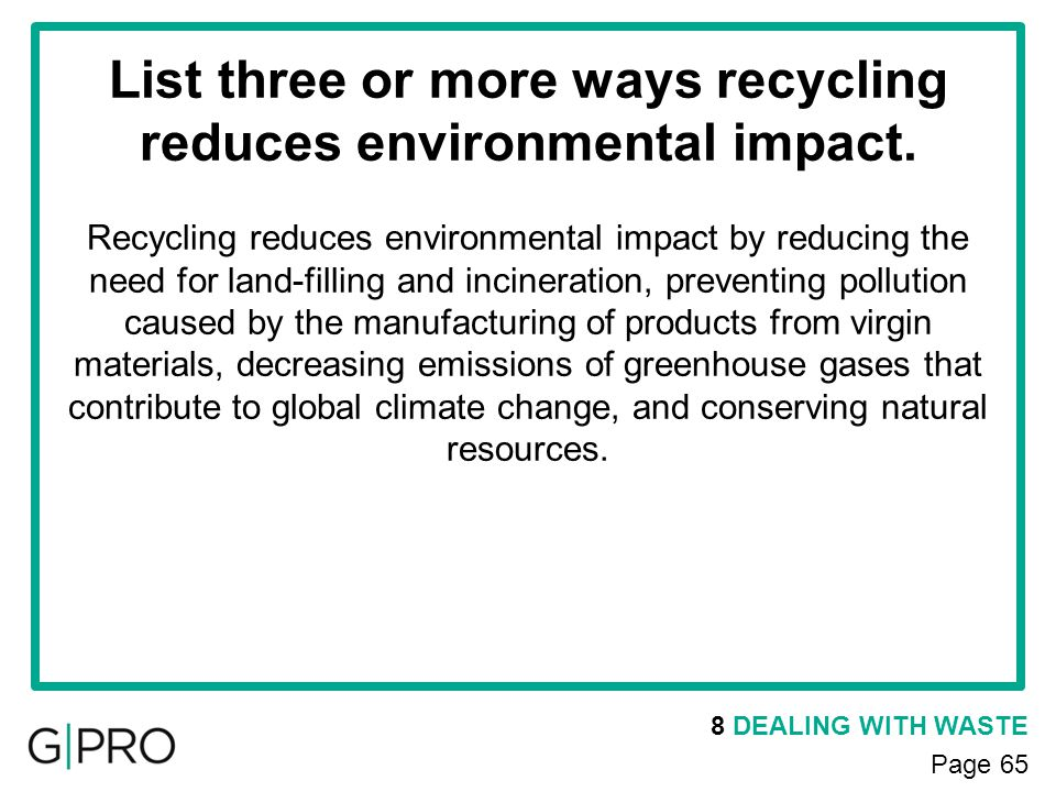 List three or more ways recycling reduces environmental impact.