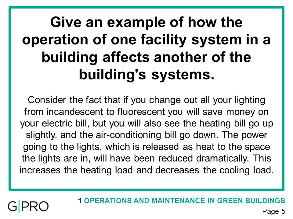Give an example of how the operation of one facility system in a building affects another of the building s systems.