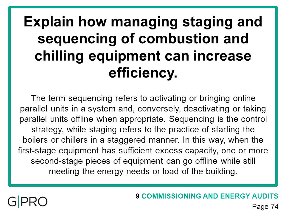 Explain how managing staging and sequencing of combustion and chilling equipment can increase efficiency.