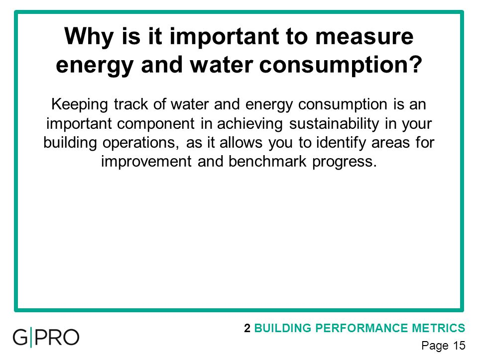 Why is it important to measure energy and water consumption