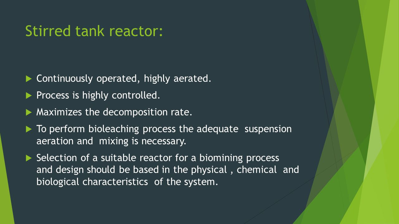 Stirred tank reactor: Continuously operated, highly aerated.