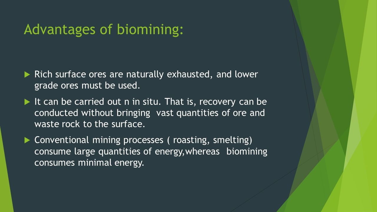 Advantages of biomining:
