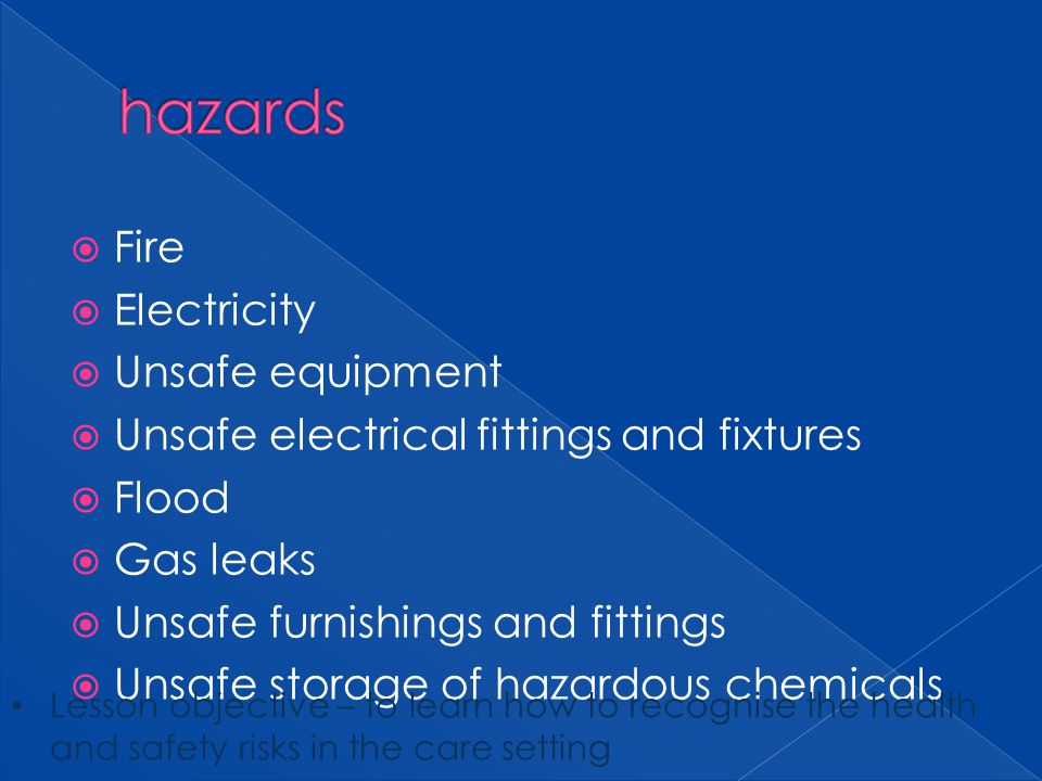 hazards Fire Electricity Unsafe equipment
