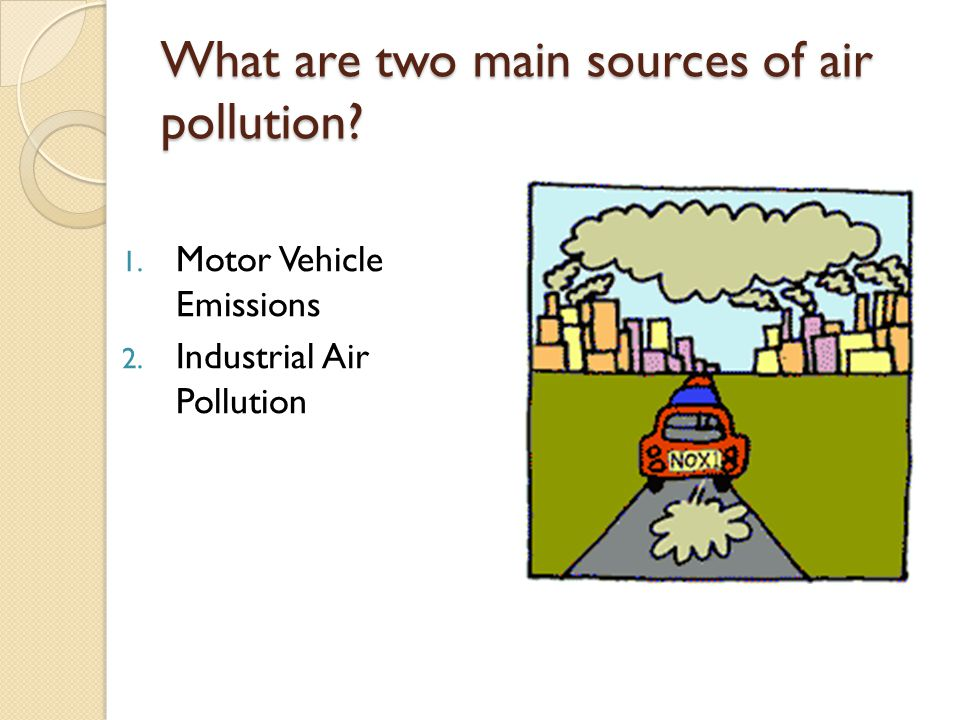 What are two main sources of air pollution