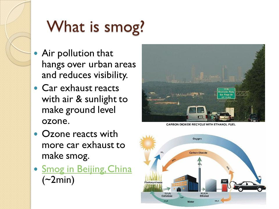 What is smog Air pollution that hangs over urban areas and reduces visibility.