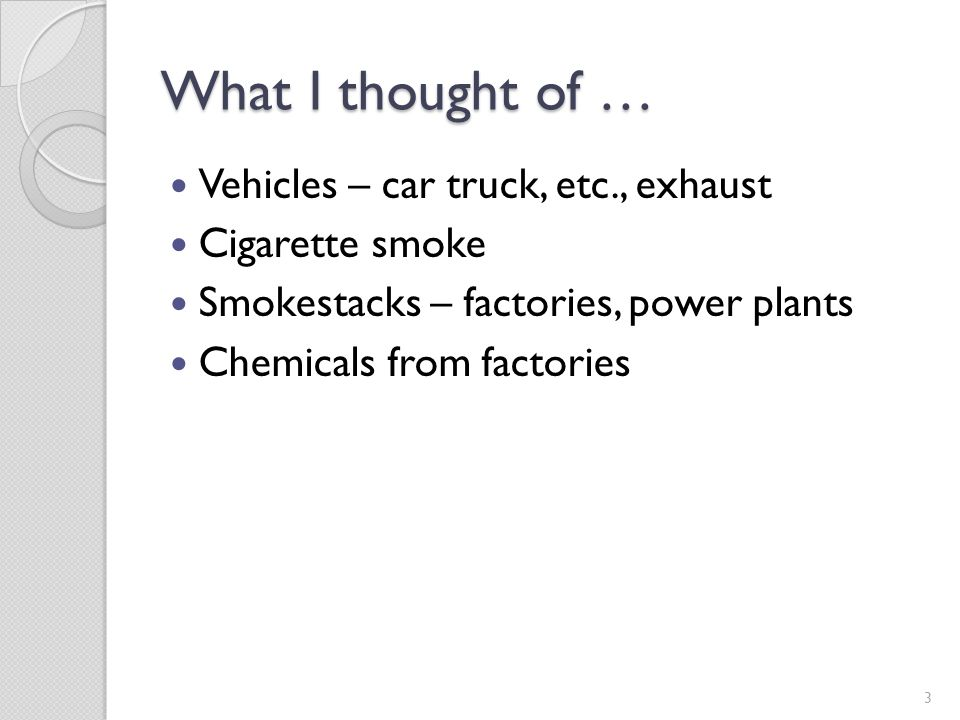 What I thought of … Vehicles – car truck, etc., exhaust