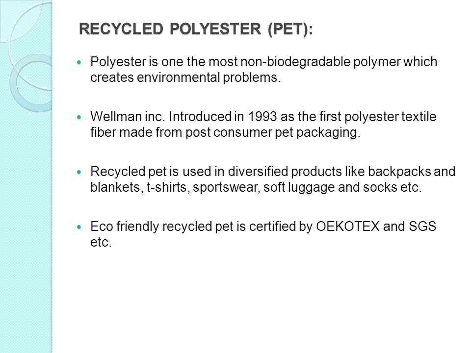 RECYCLED POLYESTER (PET):
