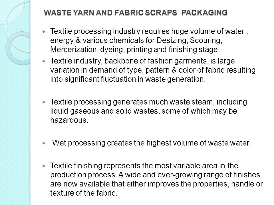 WASTE YARN AND FABRIC SCRAPS PACKAGING