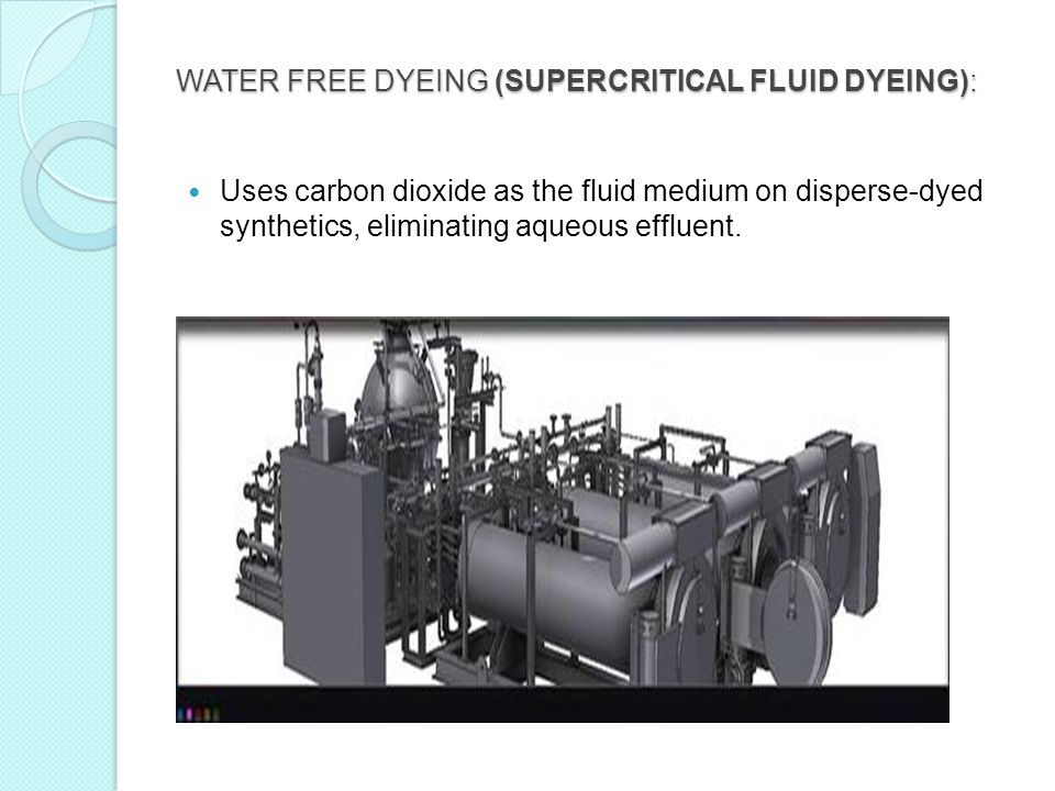 WATER FREE DYEING (SUPERCRITICAL FLUID DYEING):