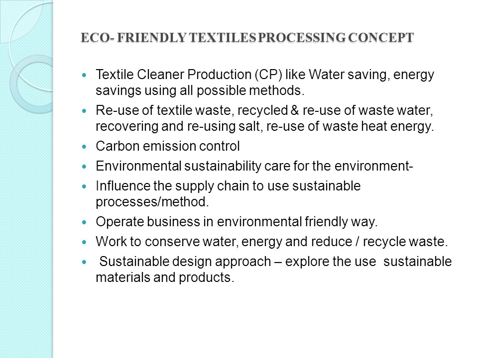 ECO- FRIENDLY TEXTILES PROCESSING CONCEPT