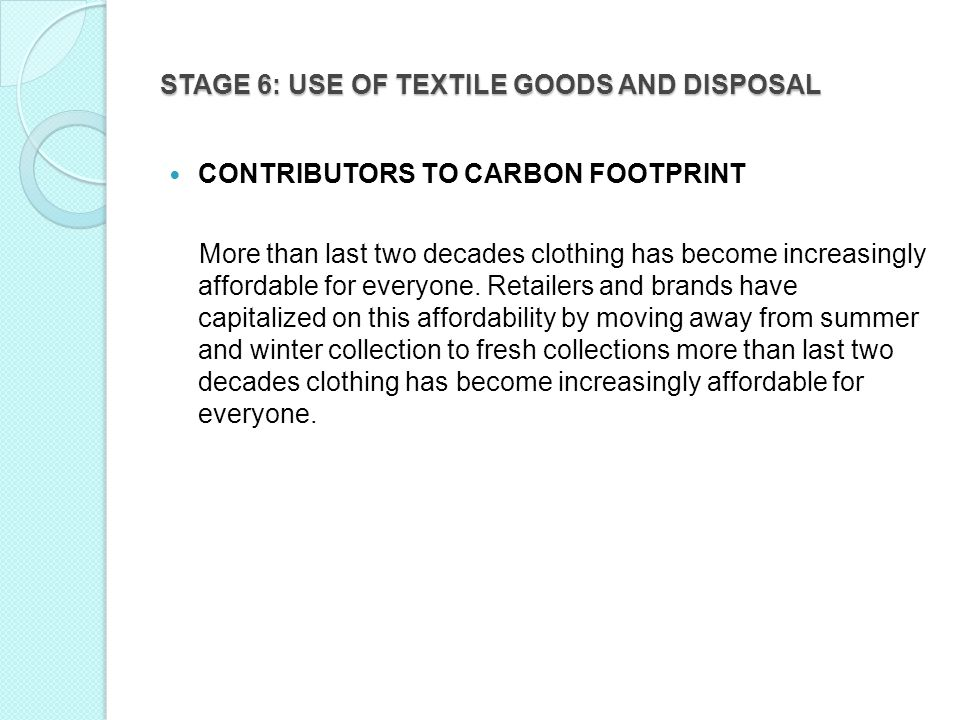 STAGE 6: USE OF TEXTILE GOODS AND DISPOSAL
