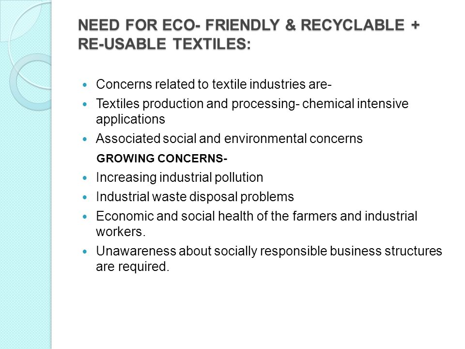 NEED FOR ECO- FRIENDLY & RECYCLABLE + RE-USABLE TEXTILES: