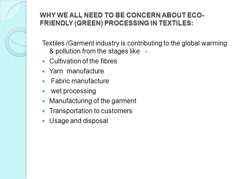 WHY WE ALL NEED TO BE CONCERN ABOUT ECO-FRIENDLY (GREEN) PROCESSING IN TEXTILES:
