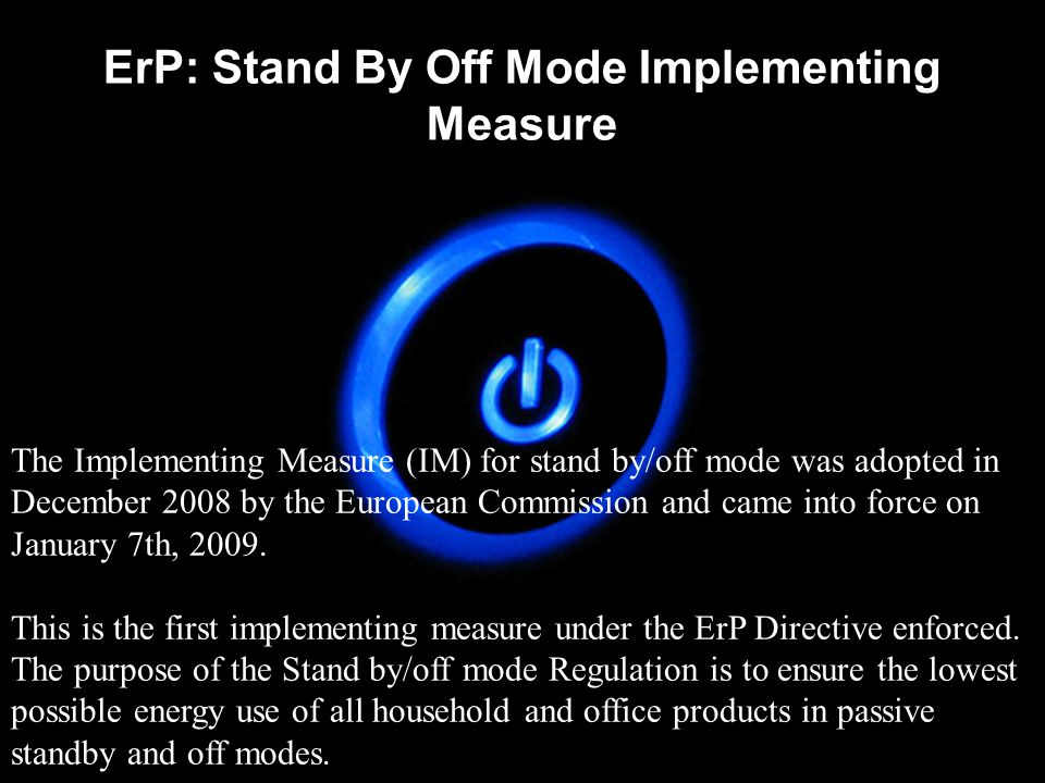 ErP: Stand By Off Mode Implementing Measure