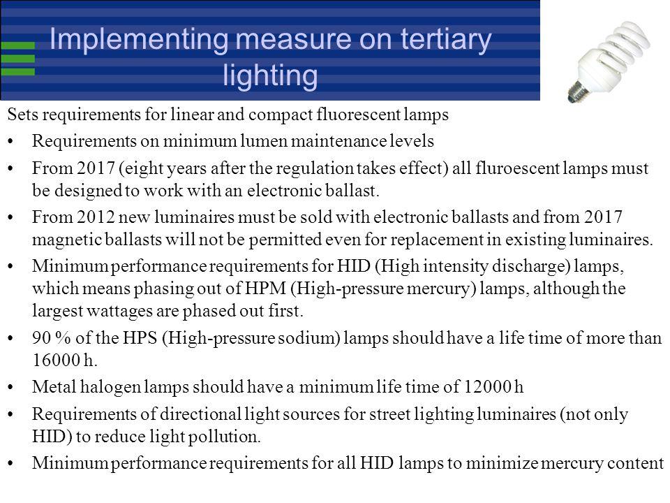 Implementing measure on tertiary lighting