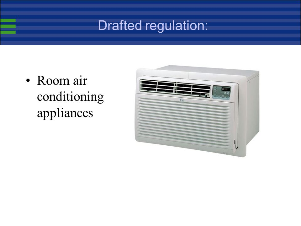 Drafted regulation: Room air conditioning appliances