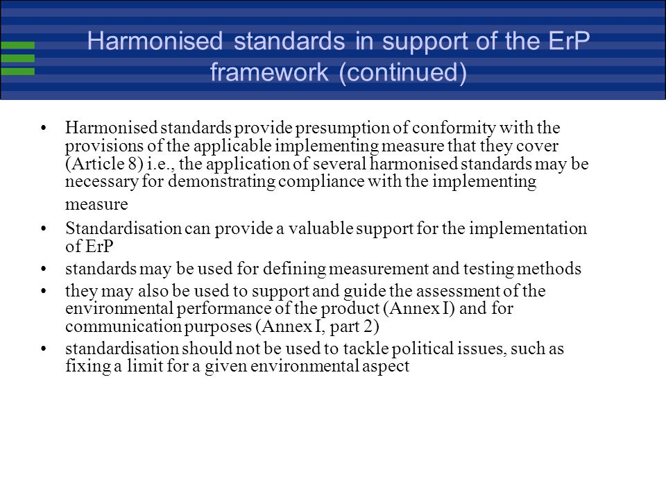 Harmonised standards in support of the ErP framework (continued)