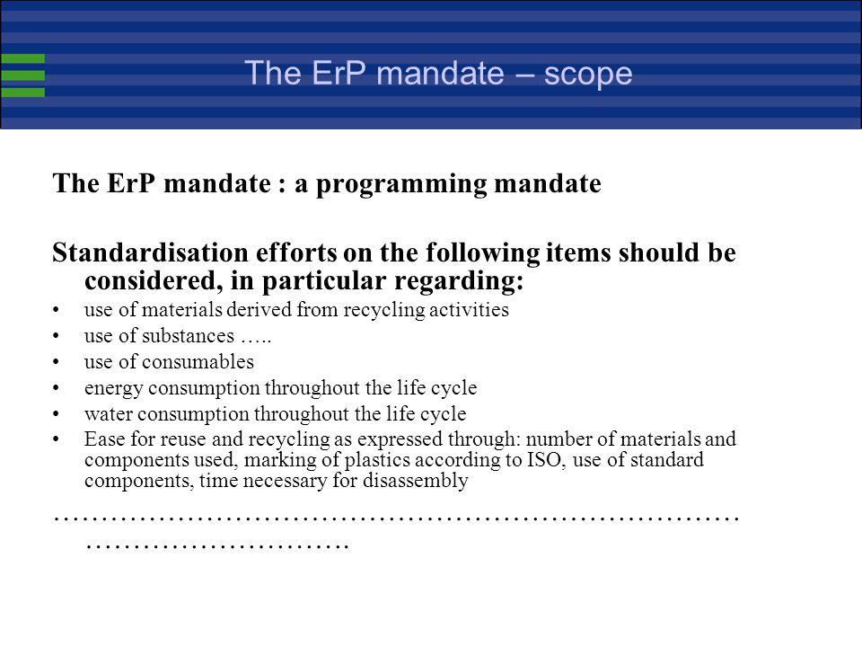 The ErP mandate – scope The ErP mandate : a programming mandate