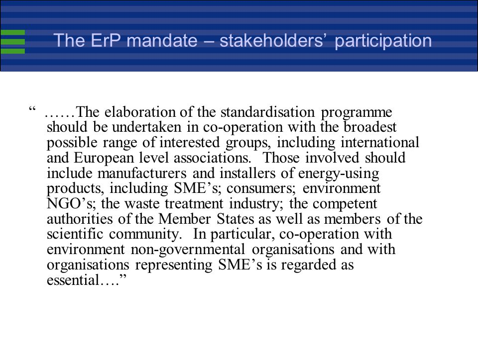 The ErP mandate – stakeholders' participation