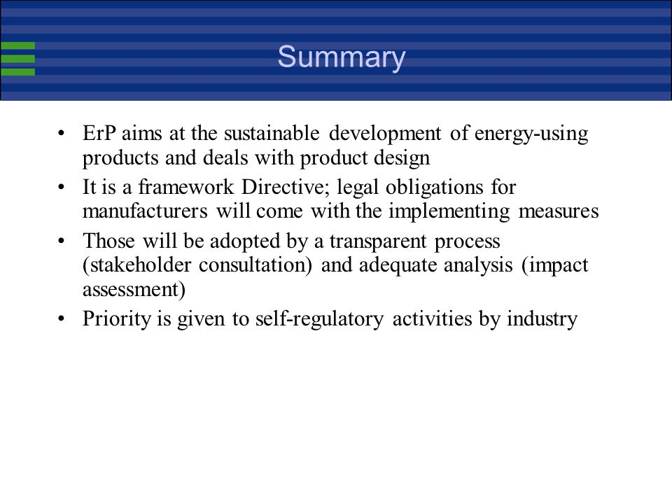 Summary ErP aims at the sustainable development of energy-using products and deals with product design.