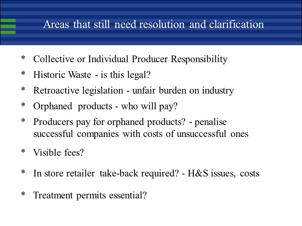 Areas that still need resolution and clarification