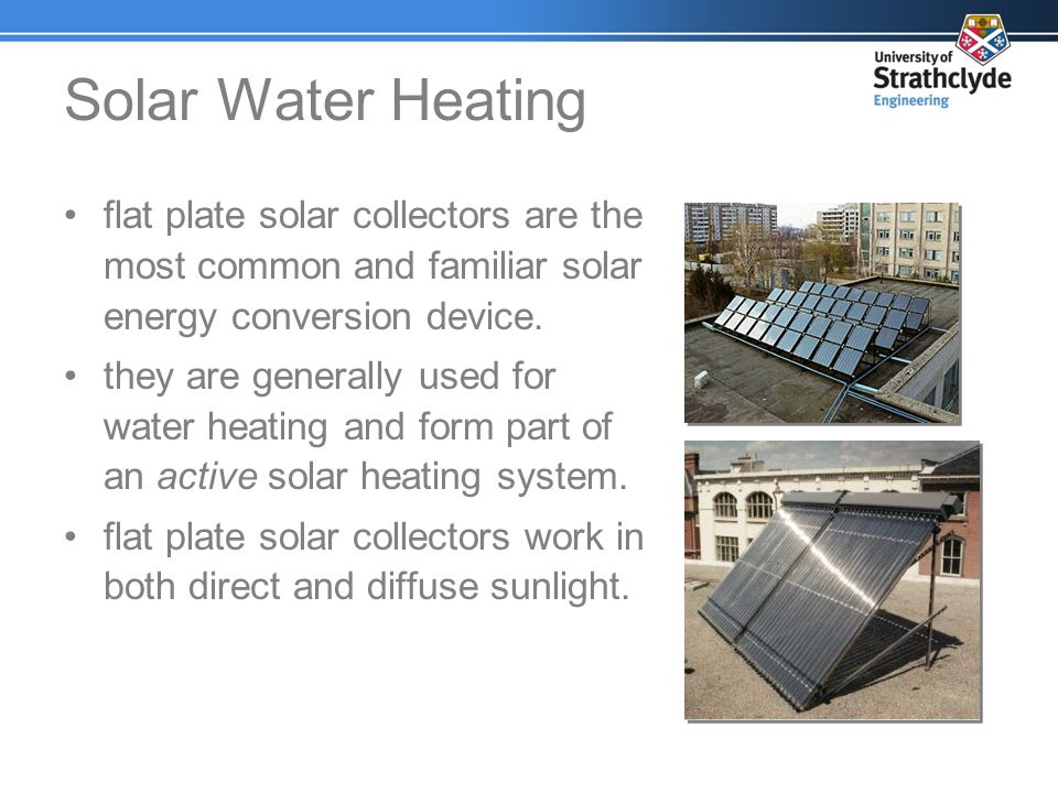 Solar Water Heating flat plate solar collectors are the most common and familiar solar energy conversion device.