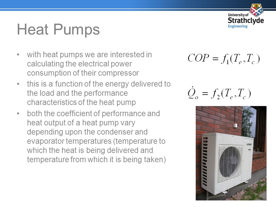 Heat Pumps with heat pumps we are interested in calculating the electrical power consumption of their compressor.