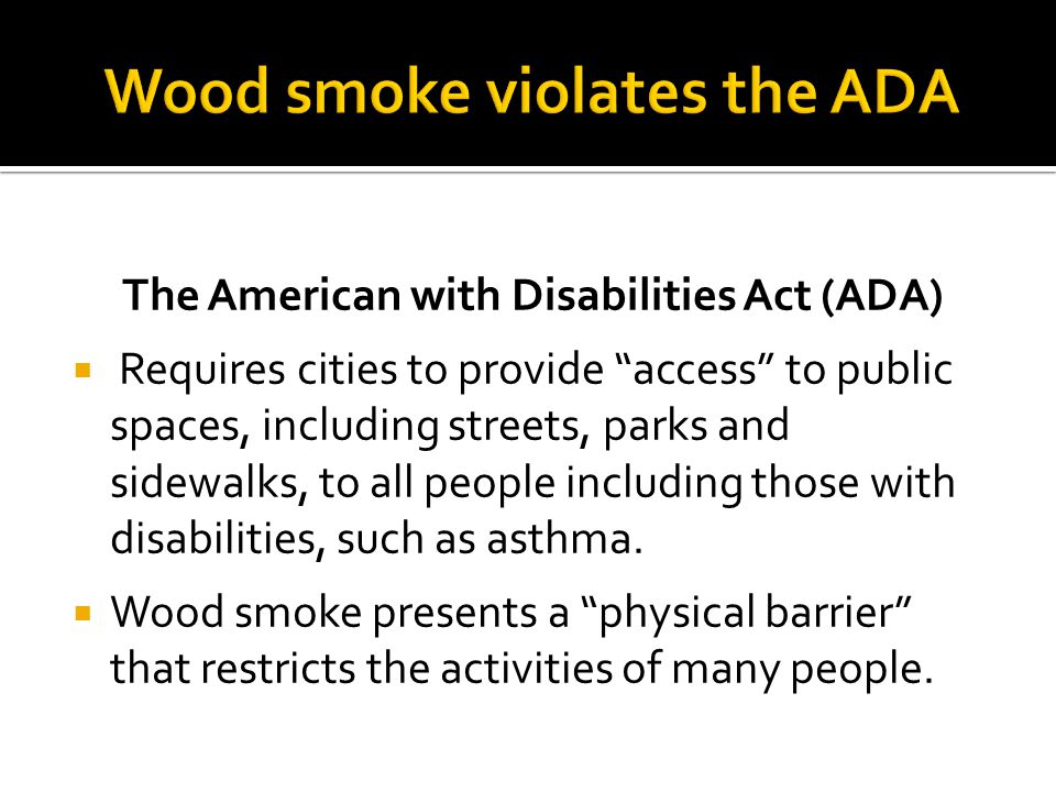 Wood smoke violates the ADA