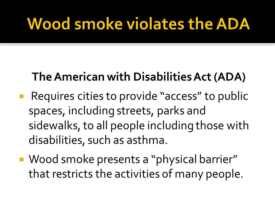 Wood smoke violates the ADA