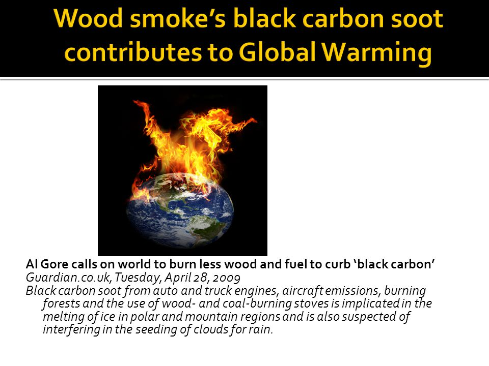 Wood smoke's black carbon soot contributes to Global Warming