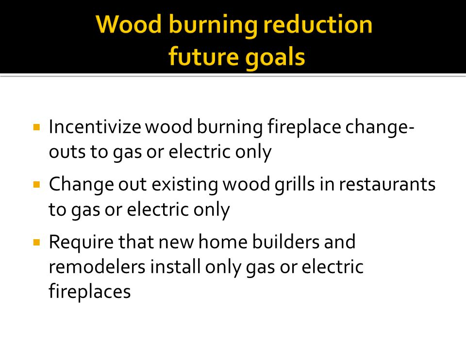Wood burning reduction future goals